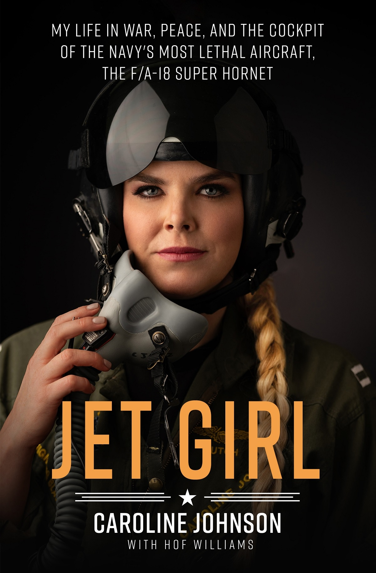 Jet Girl: the Story of Caroline Johnson, the First Woman to Bomb ISIS from US Navy's F/A-18 Super Hornet